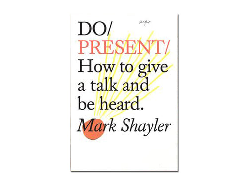 Mark Shayler – Do Present: How to give a talk and be heard