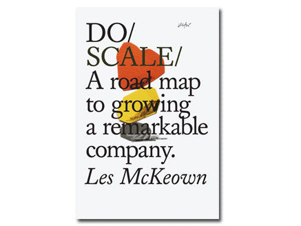Do Scale: A Road Map to a Remarkable Company