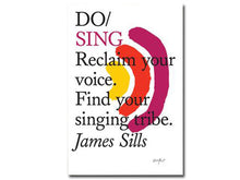 Load image into Gallery viewer, Do Sing: Reclaim your voice. Find your singing tribe.
