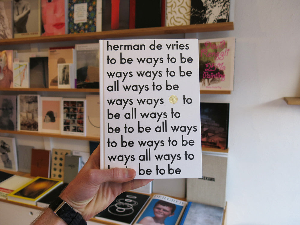 Herman De Vries - to be all ways to be