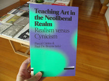 Load image into Gallery viewer, Teaching Art in the Neoliberal Realm: Realism versus Cynicism