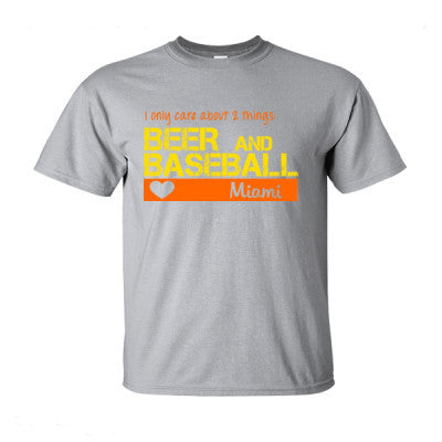 new style 43b14 43e65 Miami Marlins I Only Care About 2 Things Beer And Baseball - Ultra-Cotton T- Shirt