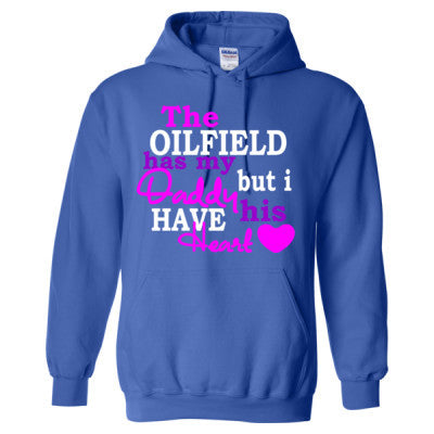 d417d8b4 The Oilfield Has My Daddy But I Have His Heart - Heavy Blend™ Hooded  Sweatshirt
