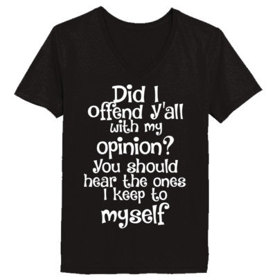 832deada7 Did I Offend Yall With My Opinion You Should Hear The Ones I Keep To M -  Custom Printed Tshirts & Hoodies
