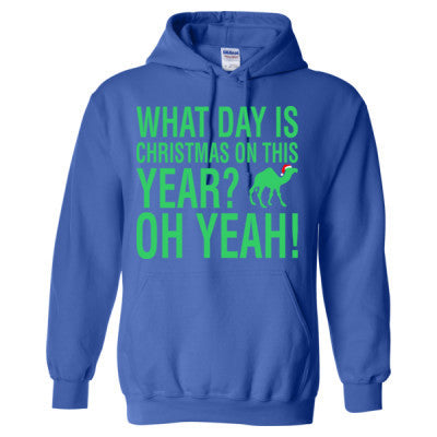 what day is christmas on this year hump heavy blend hooded sweatshirt - What Day Is Christmas This Year