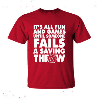 cd4b5ee0 It Is All Fun And Games Until Someone Fails A Saving Throw - Ultra-Cotton T- Shirt