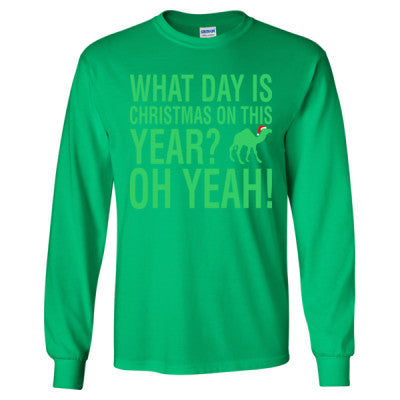 what day is christmas on this year hump long sleeve t shirt - What Day Is Christmas This Year
