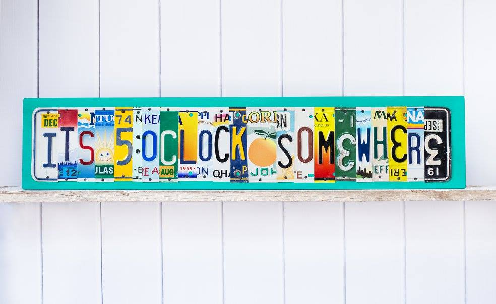 IT'S 5OCLOCK SOMEWHERE by Unique Pl8z  Recycled License Plate Art - Unique Pl8z