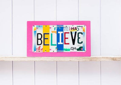 BELIEVE by Unique Pl8z  Recycled License Plate Art - Unique Pl8z