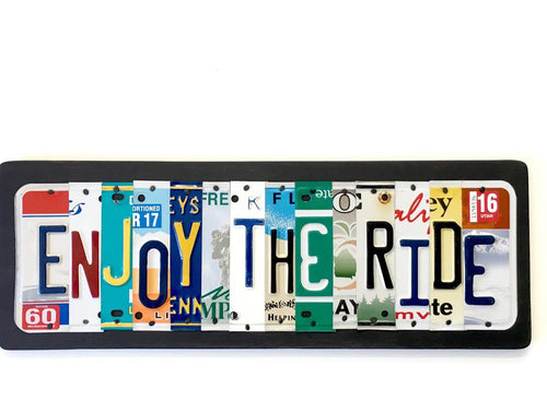 ENJOY THE RIDE by Unique Pl8z  Recycled License Plate Art - Unique Pl8z
