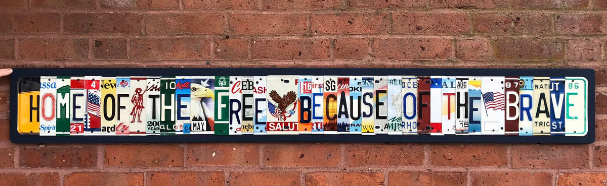 HOME OF THE FREE BECAUSE OF THE BRAVE by Unique Pl8z  Recycled License Plate Art - Unique Pl8z