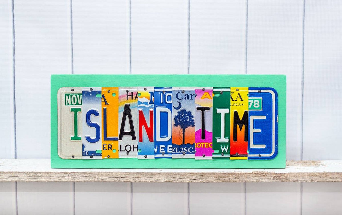 ISLAND TIME by Unique Pl8z  Recycled License Plate Art - Unique Pl8z