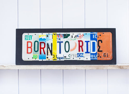 BORN TO RIDE by Unique Pl8z  Recycled License Plate Art - Unique Pl8z