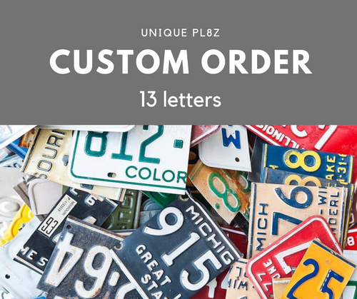 Custom Order - 13 letter sign - you choose the letters  Recycled License Plate Art - Unique Pl8z