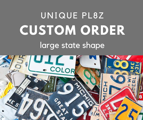 CUSTOM LARGE STATE SHAPE  Recycled License Plate Art - Unique Pl8z