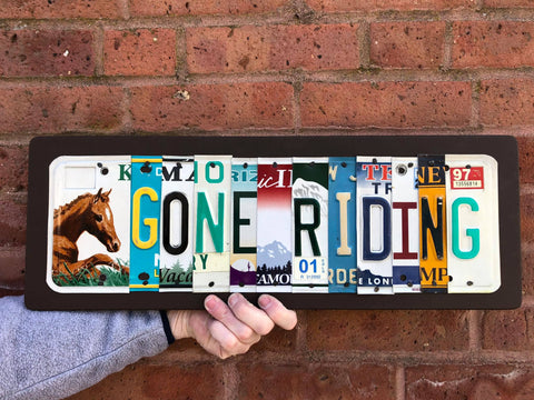 Gone Riding license plate sign by Unique PL8z  Recycled License Plate Art - Unique Pl8z