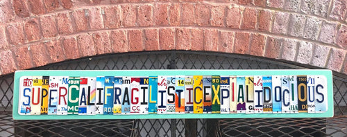SUPERCALIFRAGILISTICEXPIALIDOCIOUS by Unique Pl8z  Recycled License Plate Art - Unique Pl8z