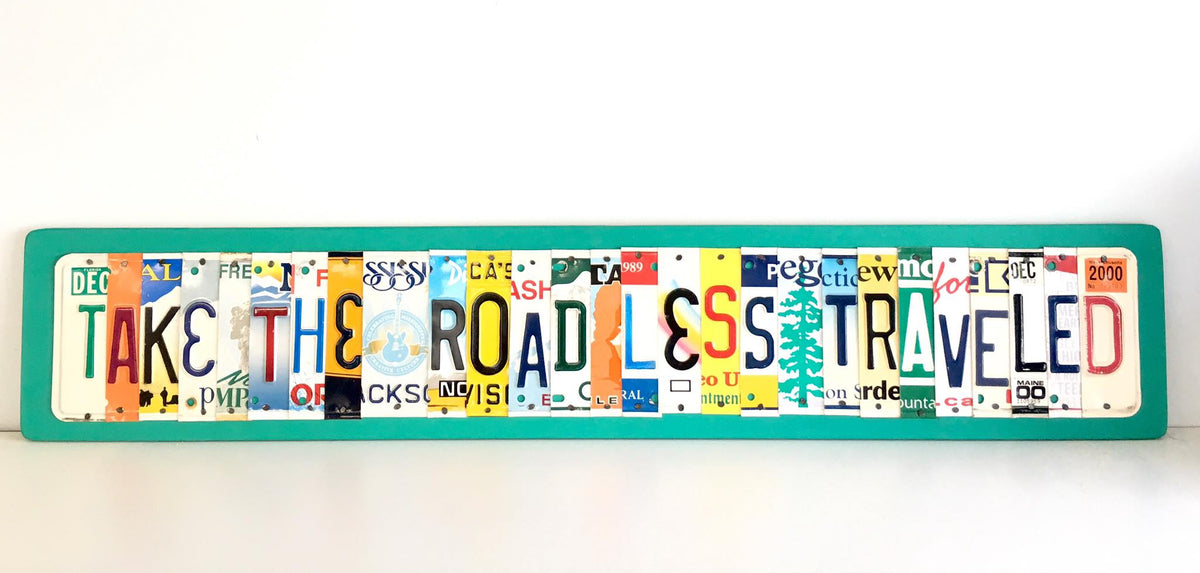 TAKE THE ROAD LESS TRAVELED by Unique Pl8z  Recycled License Plate Art - Unique Pl8z