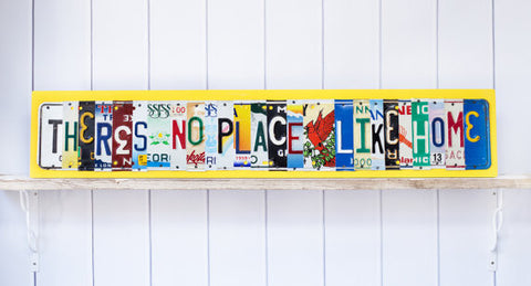 THERES No PLACE Like HOME  Recycled License Plate Art - Unique Pl8z