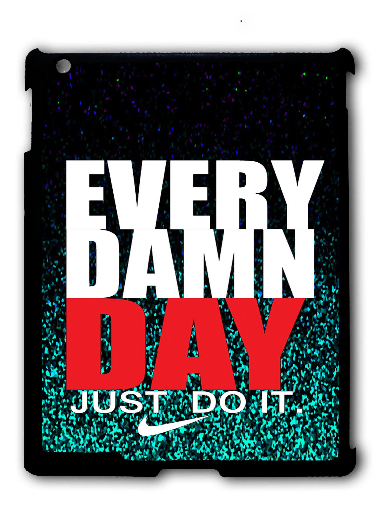 Every Damn Day Just Do It Wallpaper