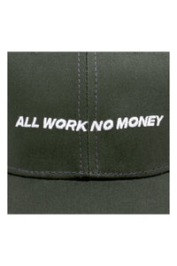 """ALL WORK NO MONEY"" BASEBALL CAP 