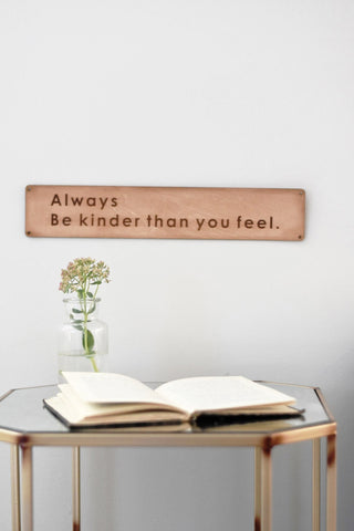 Always Be Kinder - Leather sign