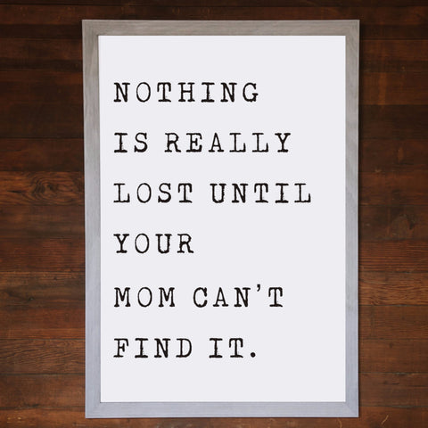 "Big Wall Art 24"" X 36"" - Nothing is Really Lost"