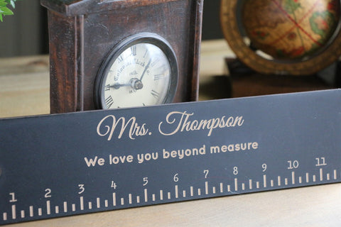 "Teacher Rulers - 12"" - We love you beyond measure"