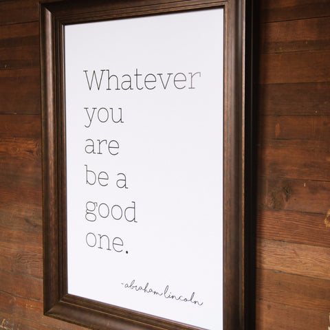 "Big Wall Art 24"" X 36"" - Be A Good One"