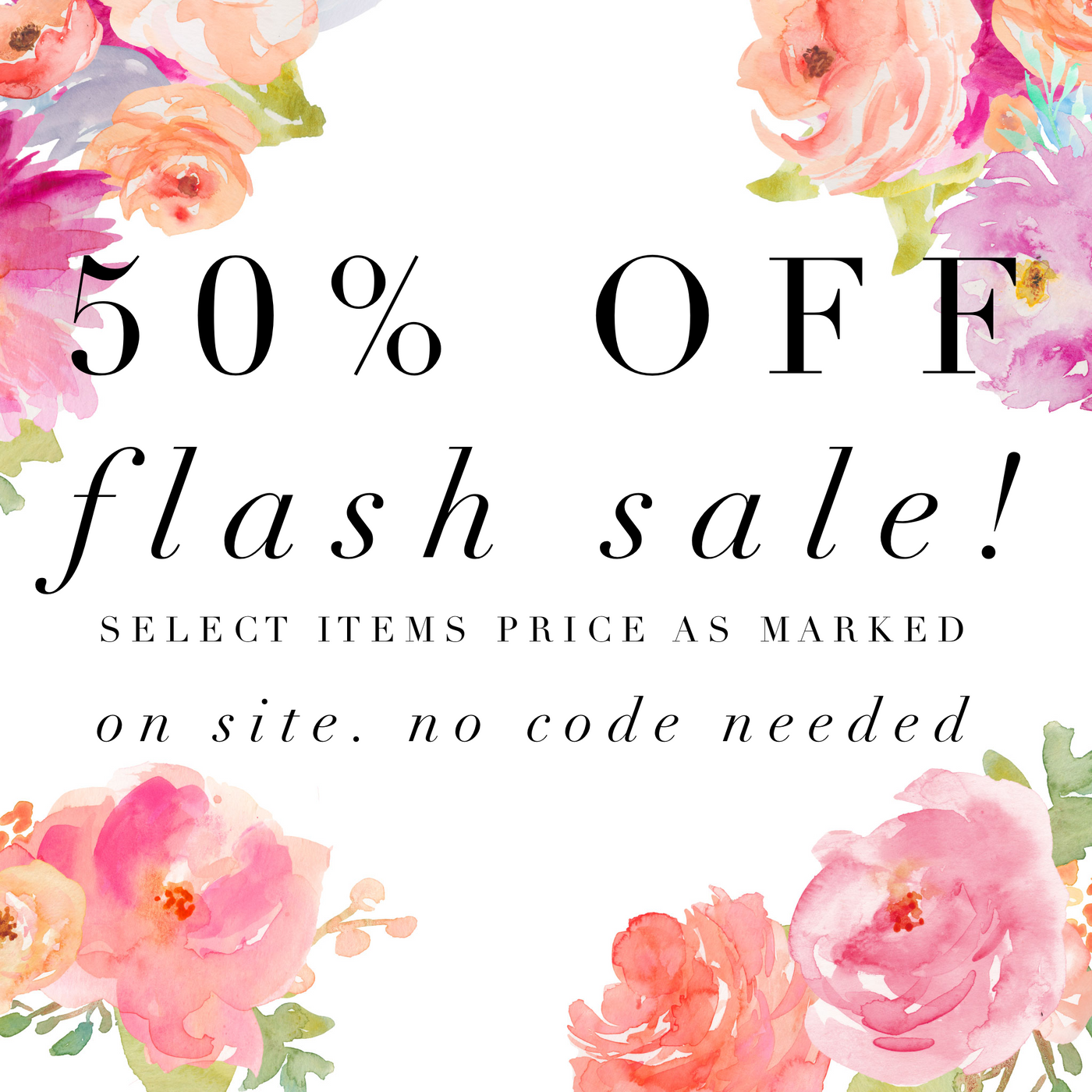 50% Off Flash Sale