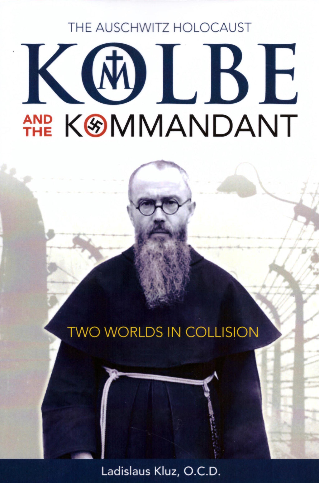 KOLBE AND THE KOMMANDANT
