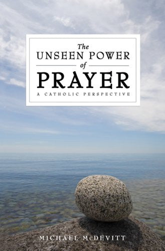 THE UNSEEN POWER OF PRAYER