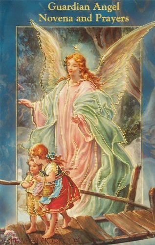 GUARDIAN ANGEL NOVENA AND PRAY