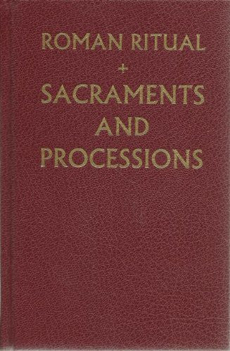 ROMAN RITUAL SACRAMENTS AND
