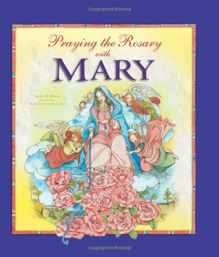PRAYING THE ROSARY W/ MARY