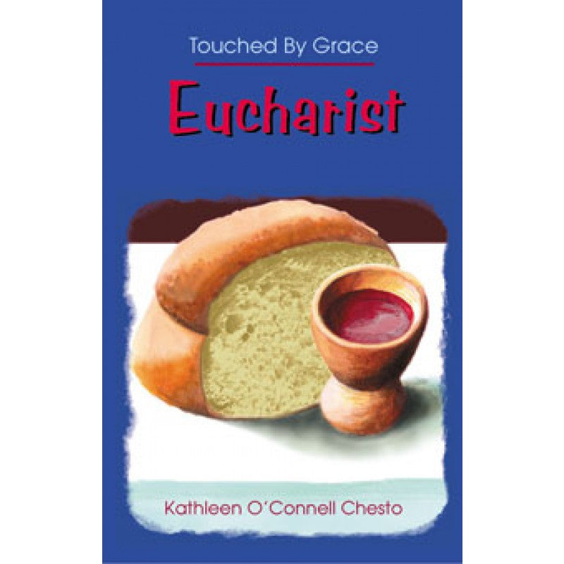 EUCHARIST (TOUCHED BY GRACE)