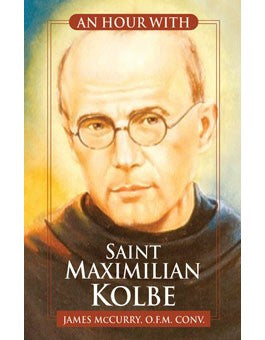 AN HOUR WITH ST MAXIMILIAN