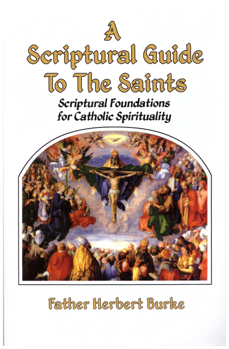 A Scriptural Guide To The Saints: Scriptural Foundations for Catholic Spirituality. Book cover shows the saints looking at Jesus on the cross.