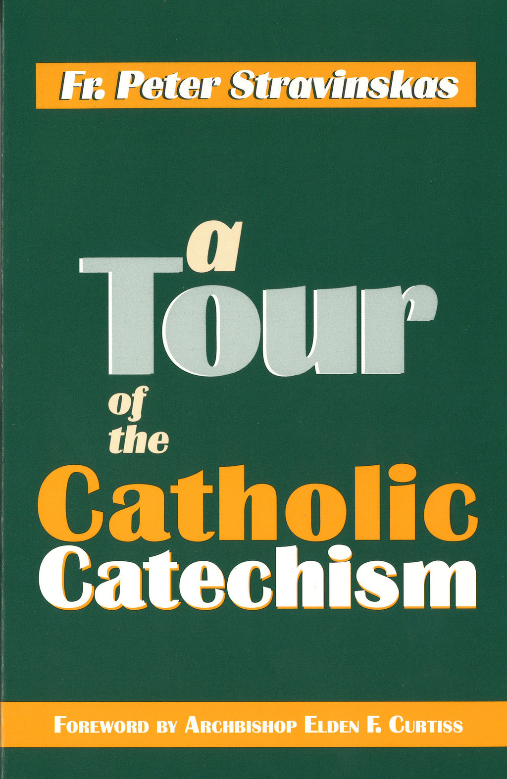 A TOUR OF CATHOLIC CATECHISM
