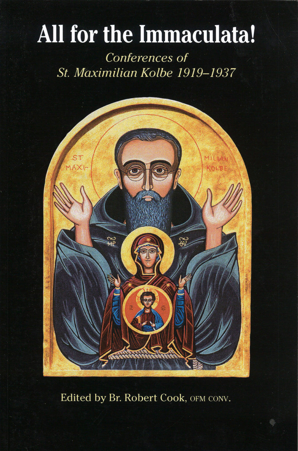 All for the Immaculata! Conferences of St. Maximilian Kolbe 1919-1937. Front cover.
