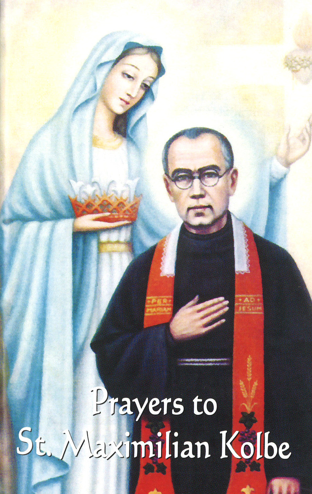 PRAYERS TO ST MAXIMILIAN KOLBE