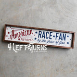 American by Birth Race Fan by the Grace of God Mini Wood Sign