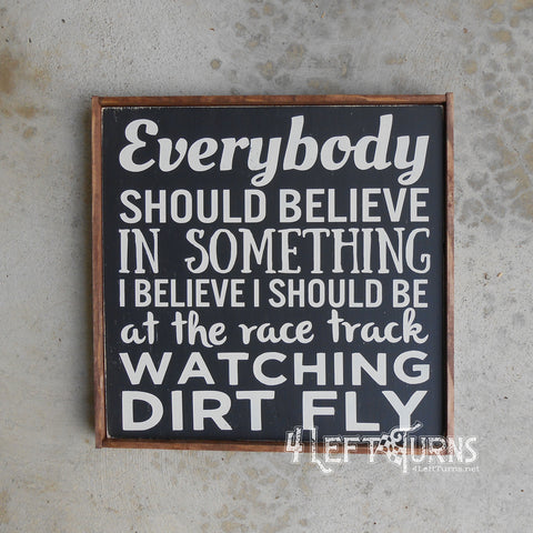 Believe in Something Painted Wood Sign