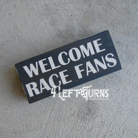 Welcome Race Fans Scrappy Wood Sign
