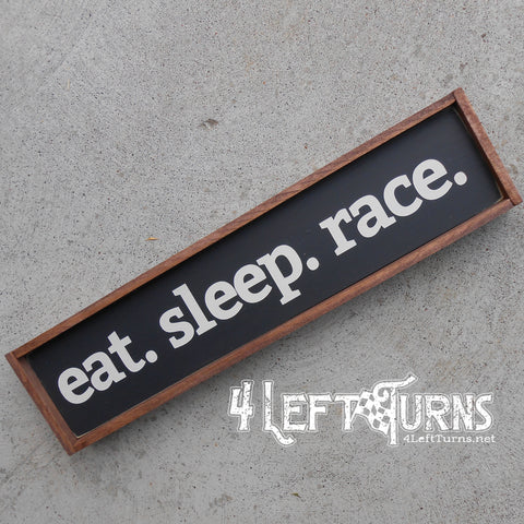 Eat Sleep Race Mini Wood Sign