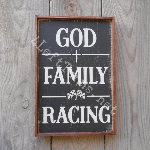 God, Family, Racing Wood Sign