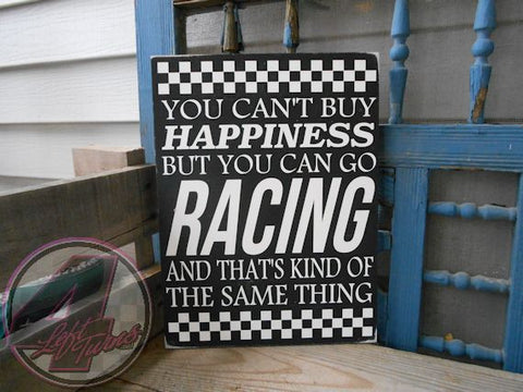 You Can't Buy Happiness But You Can Go Racing Hand Painted Wood Sign - Wood Sign - 4 Left Turns - 1