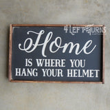 Home is Where You Hang Your Helmet Wood Sign