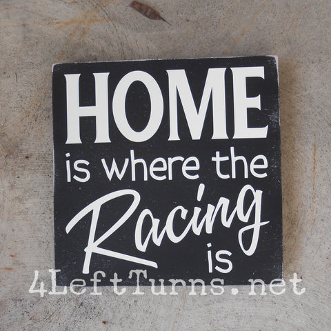 Home is Where the Racing is Painted Wood Sign