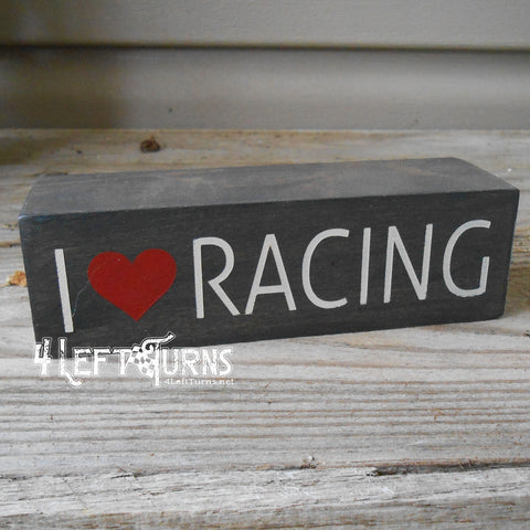 I Love Racing Scrappy Wood Sign